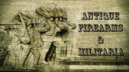Antique Firearms & Militaria